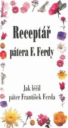 Jak léčil páter F. Ferda - receptář pátera Františka Ferdy