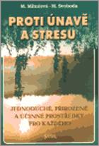 Proti únavě a stresu - jednoduché, přirozené a učinné prostředky pro každého