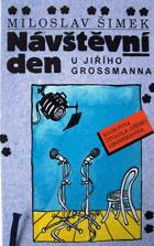 Návštěvní den u Jiřího Grossmanna. Grossmann, Jiří