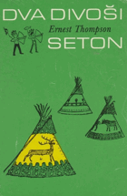 Dva divoši - o dobrodružstvích dvou chlapců, kteří žili jako Indiáni a o tom, co všechno ...