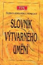 Slovník výtvarného umění - Česko-anglicko-německý