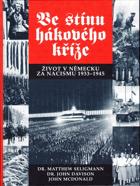 Ve stínu hákového kříže - život v Německu za nacismu 1933-1945