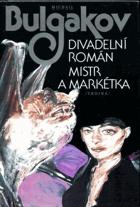 Divadelní román - Mistr a Markétka