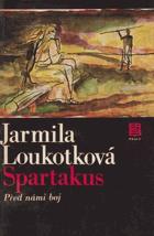 Spartakus sv. 1 - 2 (Před námi boj, Smrtí boj nekončí)