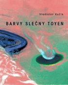 Barvy slečny Toyen  -  umělecká fikce života Toyen