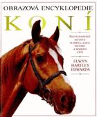 Obrazová encyklopedie koní - nejvýznamnější světová plemena, jejich historie a moderní ...