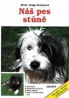 Náš pes stůně - Prevence, poznávání nemocí, první pomoc