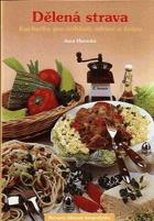 Dělená strava - kuchařka pro štíhlost, zdraví a krásu