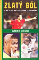 Zlatý gól - o hříšných hvězdách nebe fotbalového