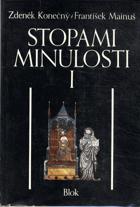 Stopami minulosti - kapitoly z dějin Moravy a Slezska I. do roku 1781