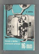 Obsluha a údržba promítacích přístrojů 16 mm