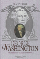 George Washington - prezident u kolébky velmoci