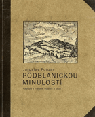 Podblanickou minulostí  I.a II. kapitoly z historie Vlašimi a okolí
