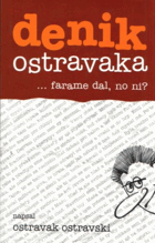 Denik Ostravaka - farame dal, no ni?