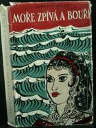 Moře zpívá a bouří. Román z jihoamerického pobřeží BEZ PŘEBALU