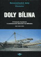 Doly Bílina - z historie hornictví k současnosti dolování na Bílinsku