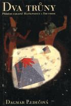 Dva trůny - příběhy egyptských faraonů Hatšepsovet a Thutmose