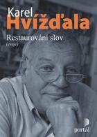 Restaurování slov (eseje a texty o médiích 2005-2008)