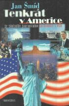 Tenkrát v Americe - ze zápisníku zahraničního zpravodaje v USA