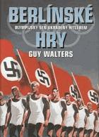 Berlínské hry - olympijský sen ukradený Hitlerem