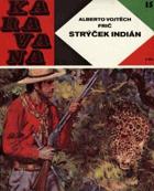 Strýček Indián - dobrodružství lovce v Gran-Chaku