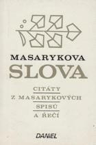 Masarykova slova - citáty z Masarykových spisů a řečí