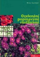 Ozelenění popínavými rostlinami - fasády, pergoly, konstrukce k popínání