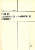 Úvod do aristotelsko-tomistického realismu