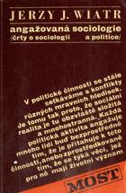 Angažovaná sociologie (črty o sociologii a politice)