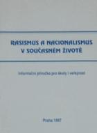 Rasismus a nacionalismus v současném životě - informační příručka pro školy i veřejnost