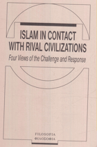 Islam in contact with rival civilizations - four views of the challenge and response