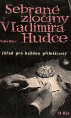 Sebrané zločiny Vladimíra Hudce . Úřad pro každou příležitost