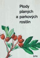 Plody planých a parkových rostlin - Kapesní atlas