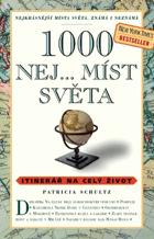 1000 nej... míst světa - itinerář na celý život - nejkrásnější místa světa, známá i ...