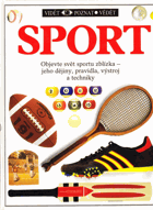 SPORT - objevte svět sportu zblízka - jeho dějiny, pravidla, výstroj a techniky