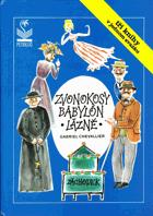 Zvonokosy - Babylón - Lázně