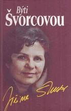 Býti Švorcovou - svědectví herečky o sobě, lidech i událostech