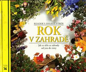 Rok v zahradě (Jak se těšit ze zahrady od jara do zimy)