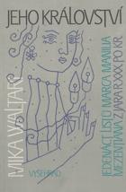 Jeho království - jedenáct listů Marca Manilia Mezentiana z jara r. 30 po Kr
