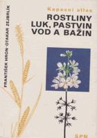 Rostliny luk, pastvin, vod a bažin - kapesní atlas