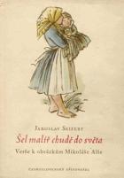 Šel malíř chudě do světa - verše k obrázkům Mikoláše Alše