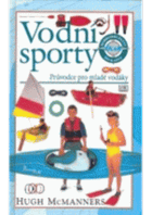 Vodní sporty - průvodce pro mladé vodáky