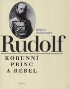RUDOLF - korunní princ a rebel