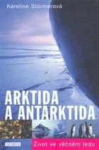 Arktida a Antarktida - život ve věčném ledu