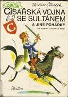 Císařská vojna se sultánem a jiné pohádky na motivy lidových písní