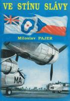 Ve stínu slávy - bojový výcvik československých letců, příslušníků bombardovacích a ...