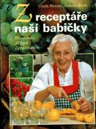 Z receptáře naší babičky - pěstování, sklizeň, zpracování