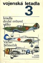 Vojenská letadla III. Letadla druhé světové války