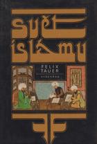 Svět islámu - jeho dějiny a kultura - nástin polit., sociálního, hosp. a kult. vývoje zemí, ...
