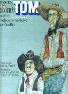 Prcek Tom, Dlouhán Tom a jiné velice americké pohádky